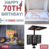 The Howard Companys 70th Birthday